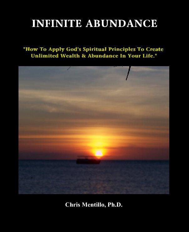 View INFINITE ABUNDANCE - Collectors Edition by Dr Chris Mentillo