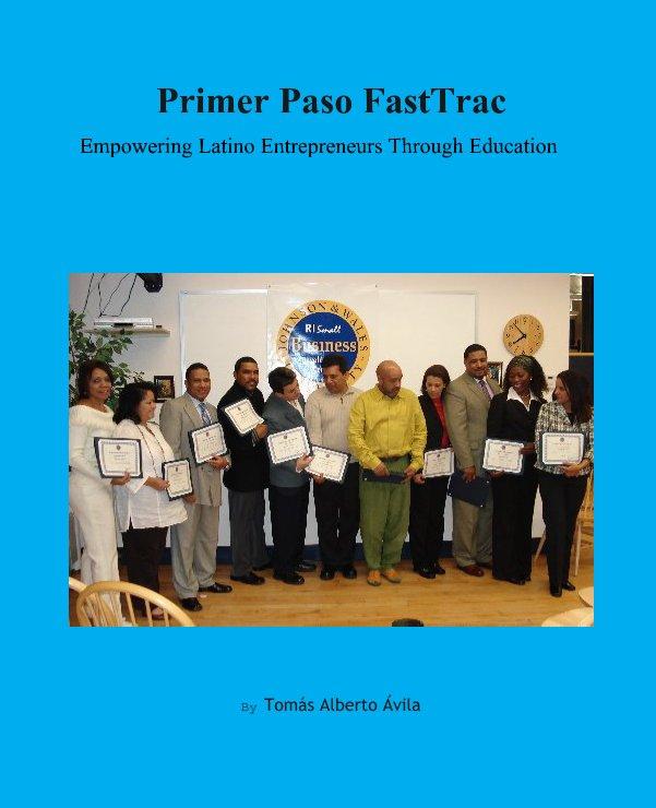 View Primer Paso FastTrac by Tomás Alberto Ávila