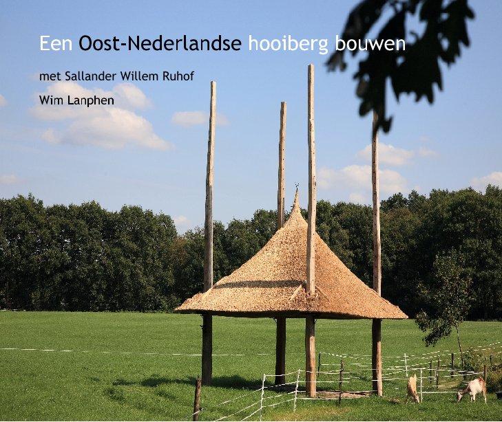 View Een Oost-Nederlandse hooiberg bouwen by Wim Lanphen
