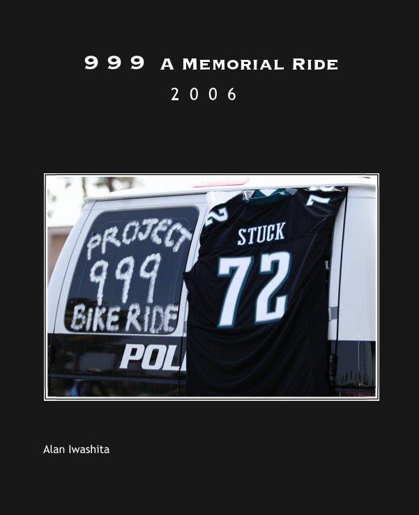 Ver 9 9 9  A Memorial Ride por Alan Iwashita