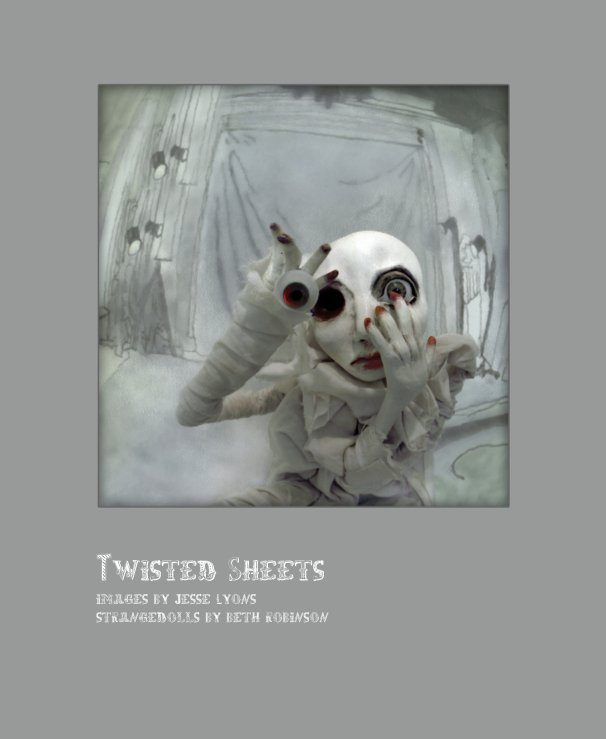 View Twisted Sheets: Living with Strangedolls by dollseye