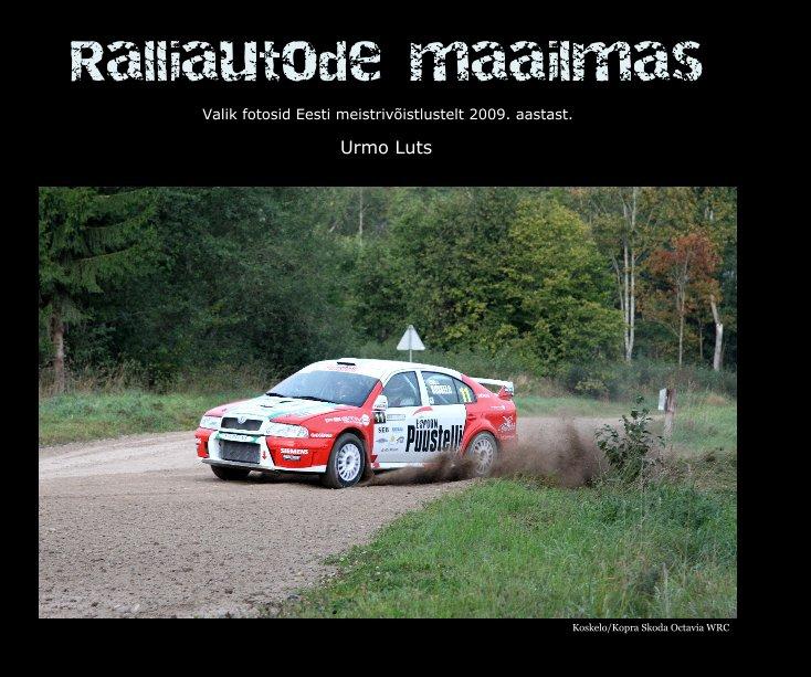 View Ralliautode maailmas by Urmo Luts