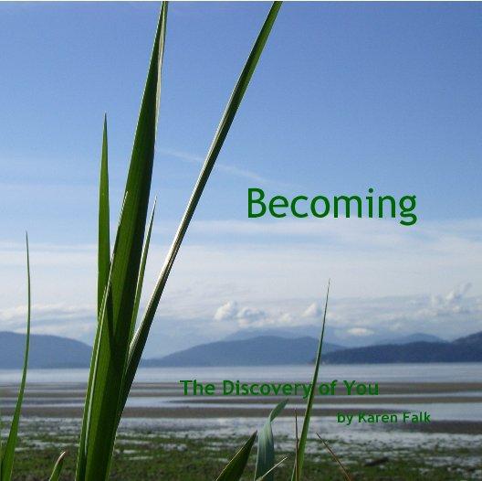 View Becoming by Karen Falk