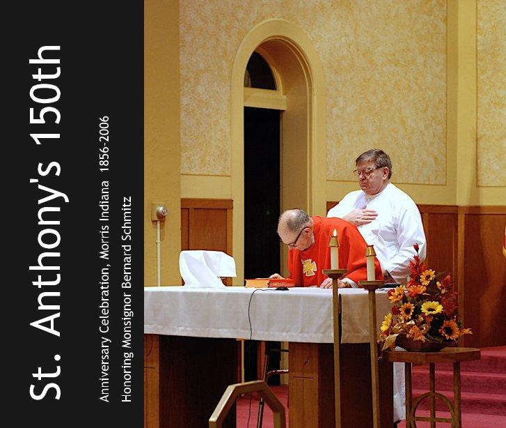 View St. Anthony's 150th by Honoring Monsignor Bernard Schmitz