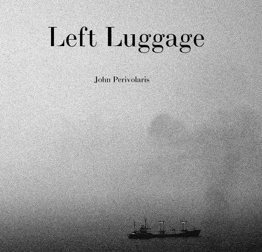 Left Luggage de John Perivolaris | Livres Blurb France