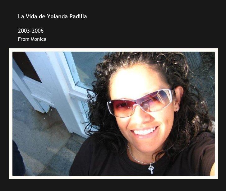 View La Vida de Yolanda Padilla by From Monica