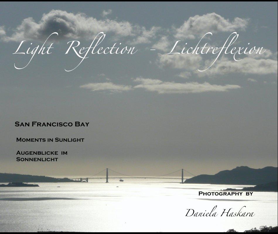 View Light Reflection - Lichtreflexion by Daniela Haskara • Photography