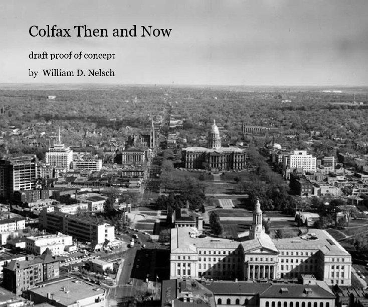 Colfax Then and Now nach William D. Nelsch anzeigen