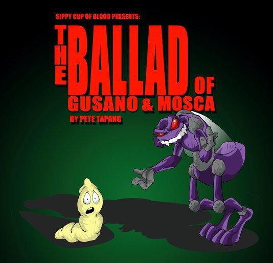 Ver The Ballad of Gusano and Mosca por Pete Tapang