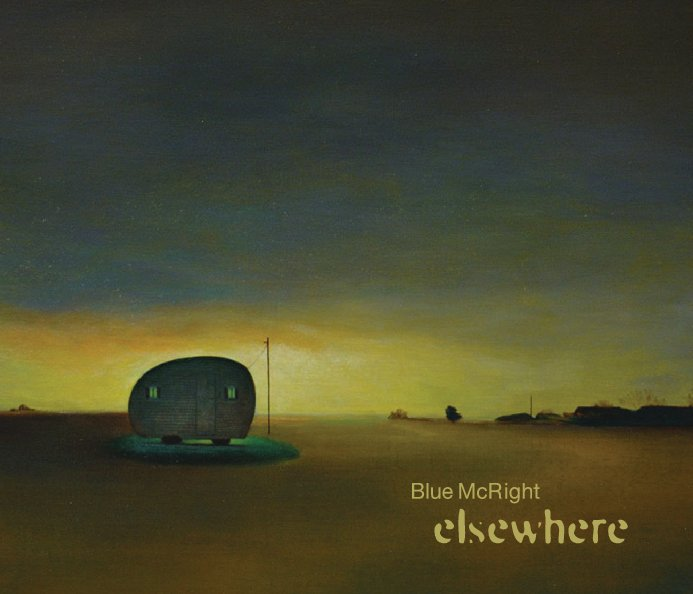View Blue McRight: elsewhere by Tina Yapelli