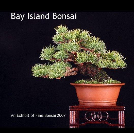 View Bay Island Bonsai by An Exhibit of Fine Bonsai 2007