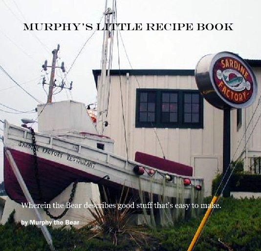 View Murphy's Little Recipe Book by Murphy the Bear