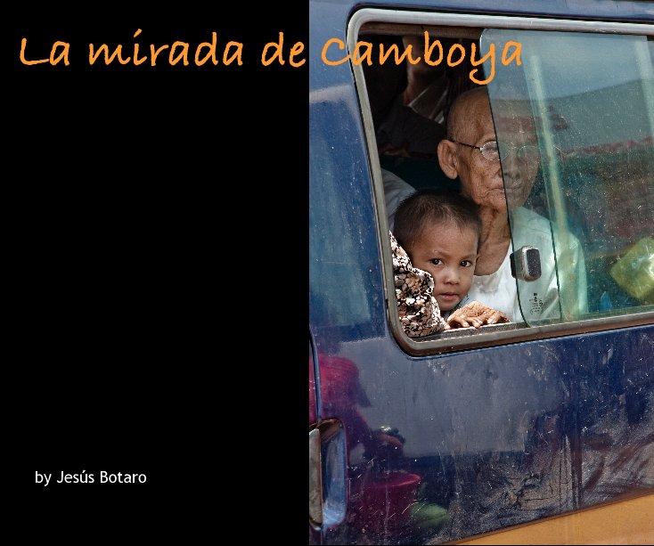Ver La mirada de Camboya por Jesus Botaro