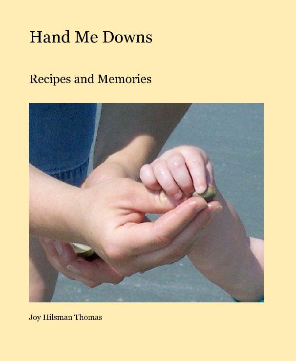 View Hand Me Downs by Joy Hilsman Thomas