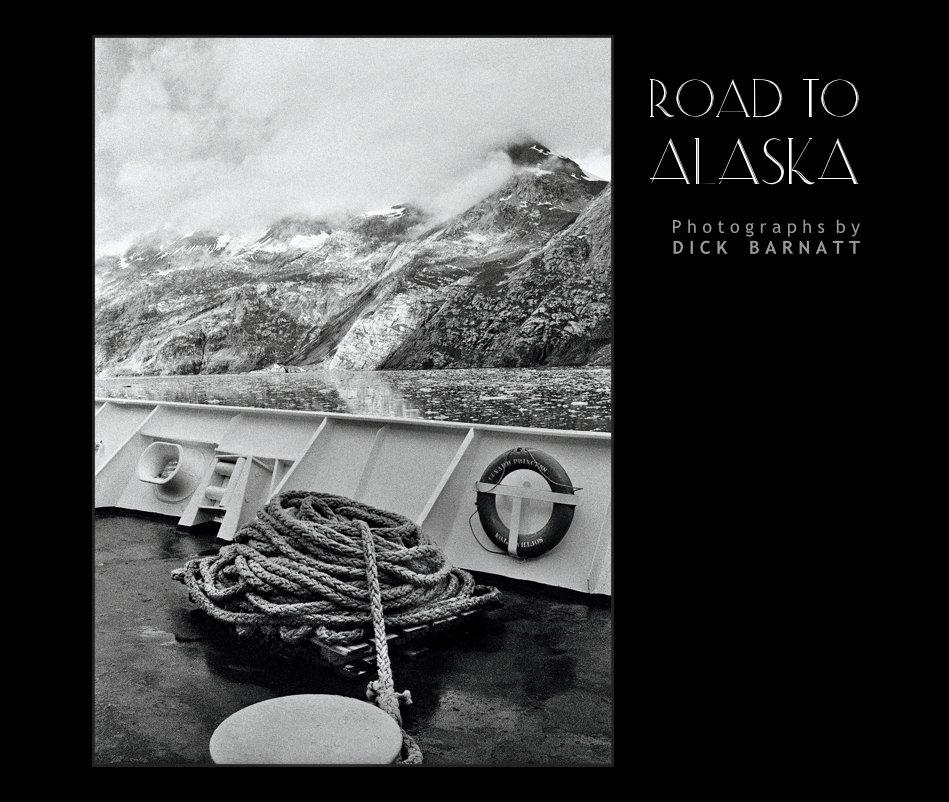 View ROAD TO ALASKA by P h o t o g r a p h s b y D I C K B A R N A T T