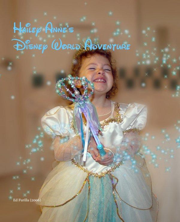 View Hailey Anne's Disney World Adventure by Ed Furilla (2006)