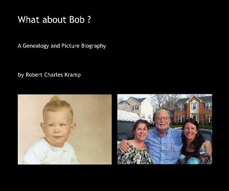 Ver What about Bob ? por Robert Charles Kramp