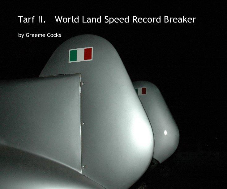 View Tarf II. World Land Speed Record Breaker by Graeme Cocks