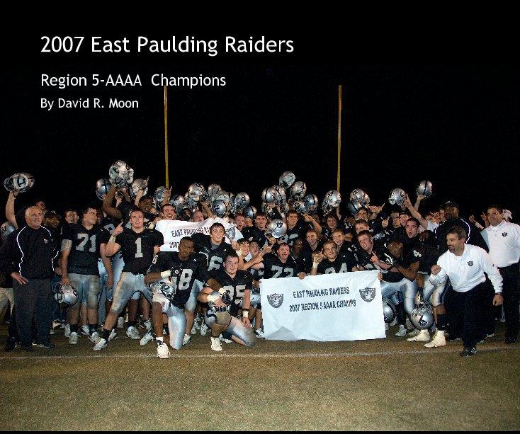 View 2007 East Paulding Raiders by David R. Moon