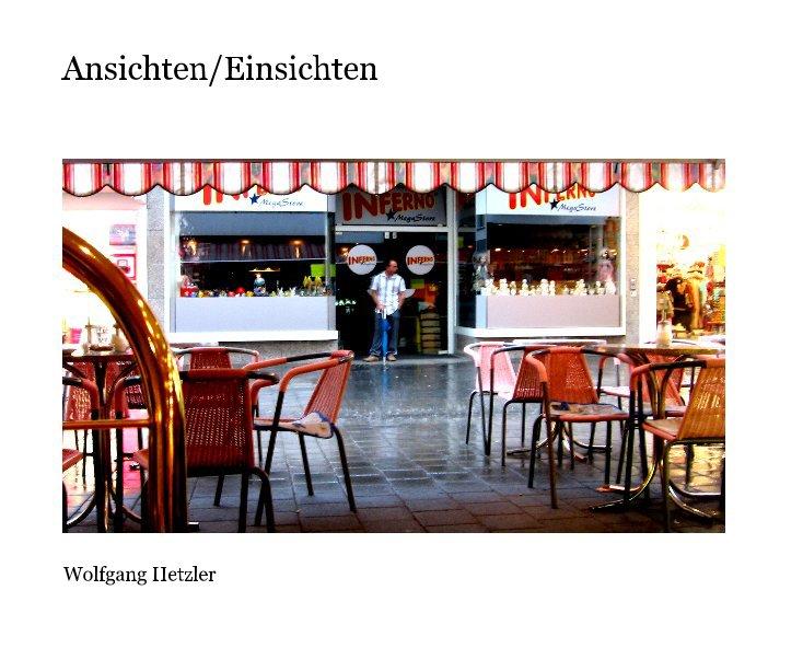 View Ansichten/Einsichten by Wolfgang Hetzler