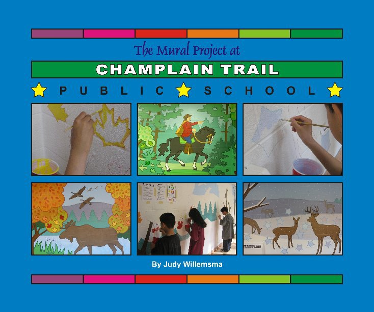 View A Mural Project at Champlain Trail P.S. by Judy Willemsma