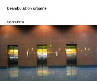 Déambulation urbaine book cover