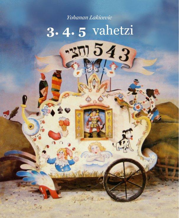 View 3-4-5 vahetzi by Yohanan Lakicevic