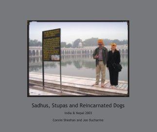 Sadhus, Stupas and Reincarnated Dogs book cover