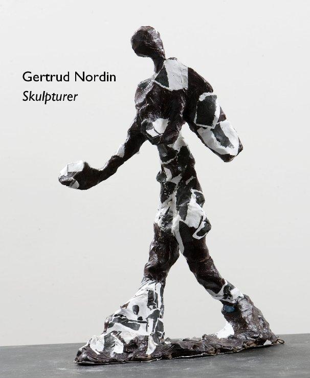 View Gertrud Nordin Skulpturer by MartinSkoog