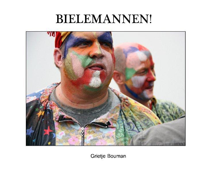 View BIELEMANNEN! by Grietje Bouman