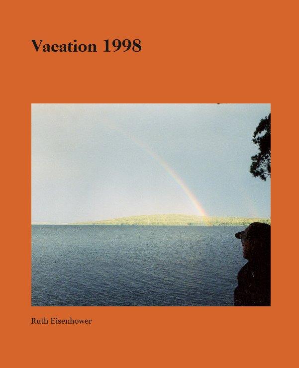 Ver Vacation 1998 por Ruth Eisenhower