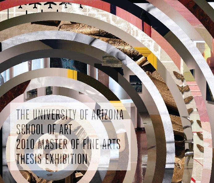 View University of Arizona 2010 MFA Catalog by Studio A