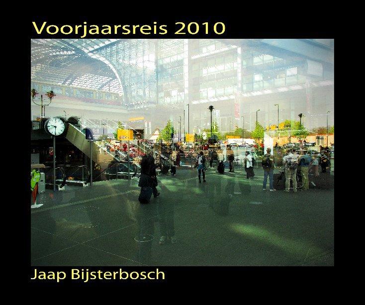 View Voorjaarsreis 2010 by Jaap Bijsterbosch