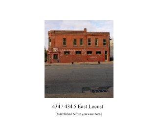434 / 434.5 East Locust book cover