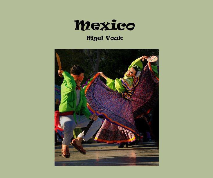 View Mexico by Nigel Voak