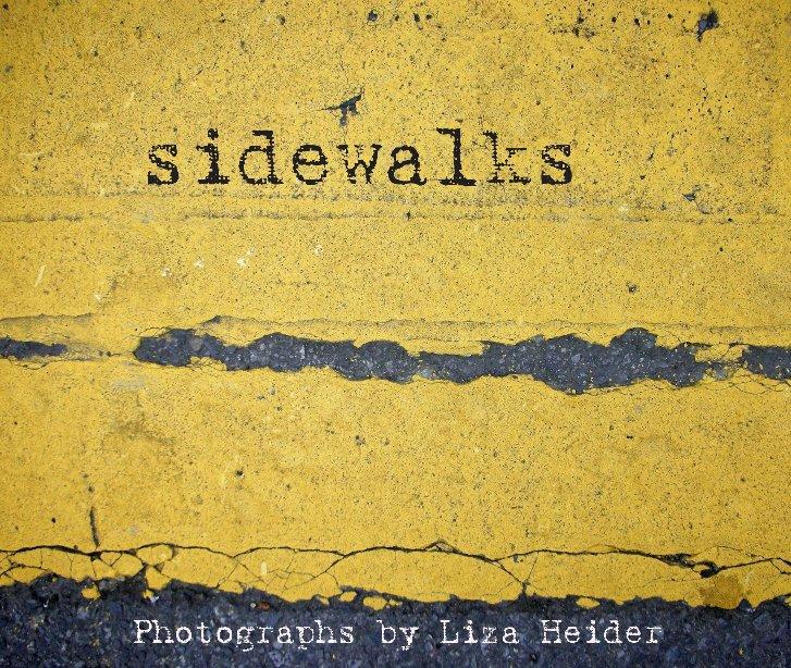 View SIDEWALKS by Liza Heider by Liza Heider