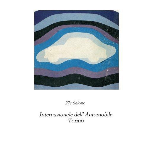 View 27e Salone Internazionale dell' Automobile Torino by Geoff Goldberg
