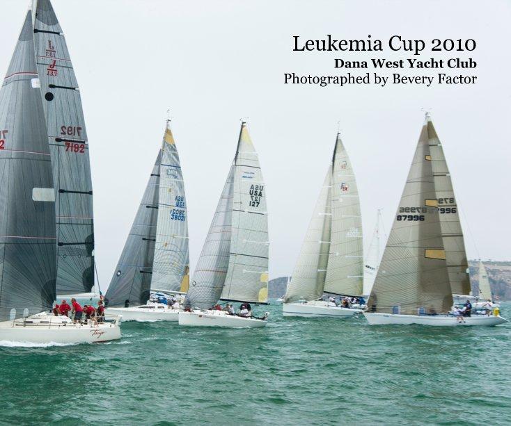 View Leukemia Cup 2010 Dana West Yacht Club Photographed by Bevery Factor by Photographed by Beverly Factor