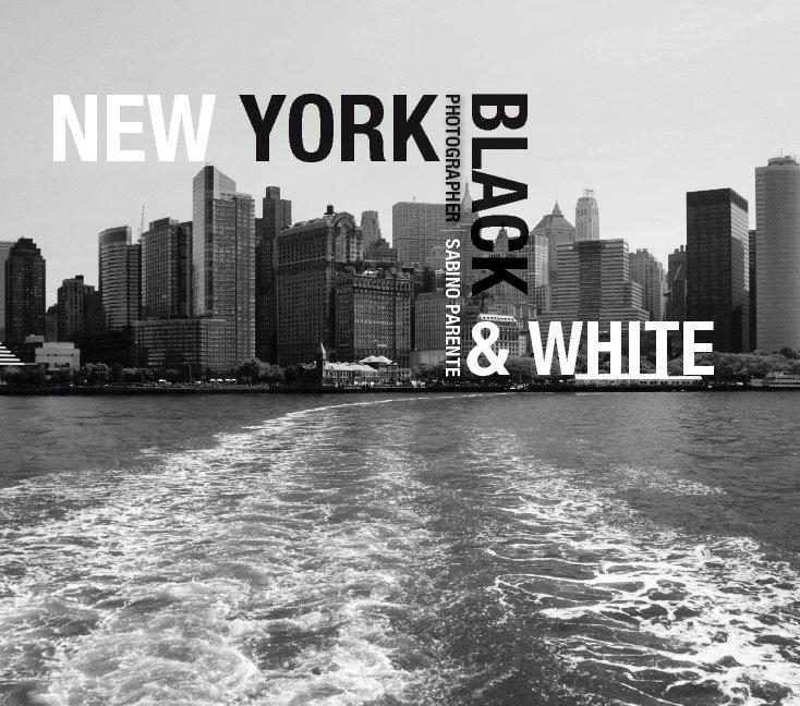 View New York B&W by Sabino Parente