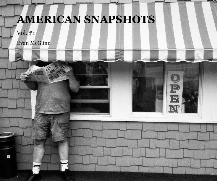 View AMERICAN SNAPSHOTS by Evan McGlinn