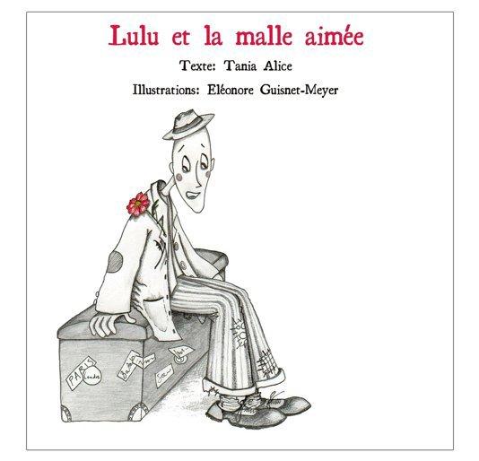 View lulu et la malle aimée by Tania Alice et Eléonore Guisnet-Meyer