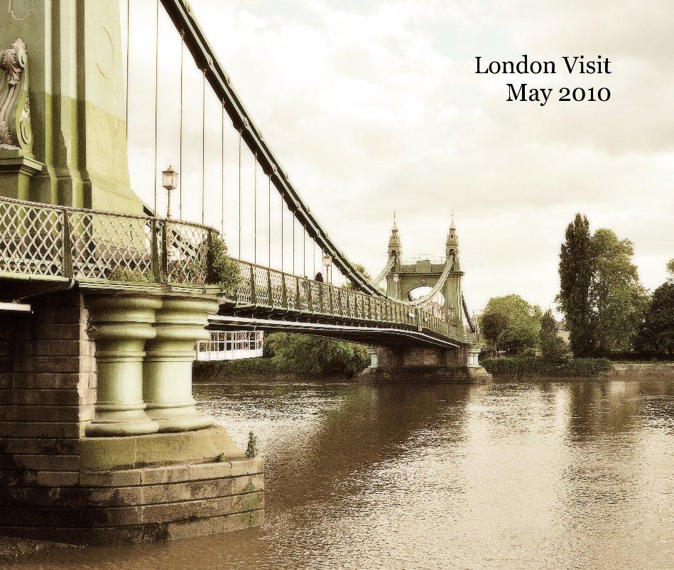 View London Visit May 2010 by Shirley LeMay