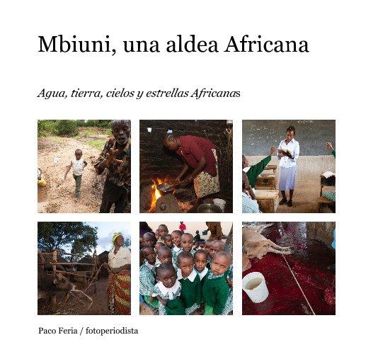 View Mbiuni, una aldea Africana by Paco Feria / fotoperiodista