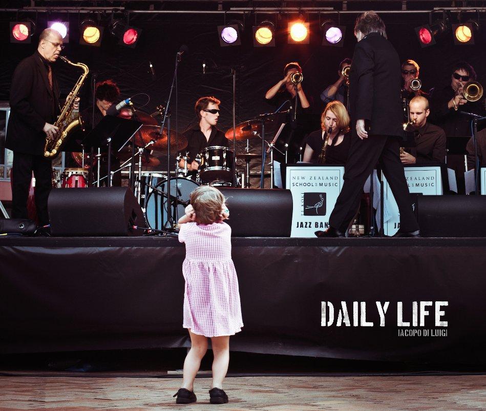 View Daily Life by Iacopo Di Luigi