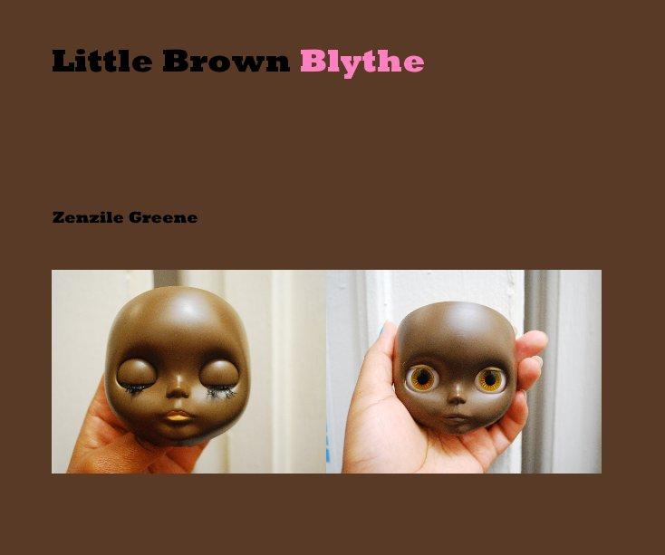View Little Brown Blythe by Zenzile Greene