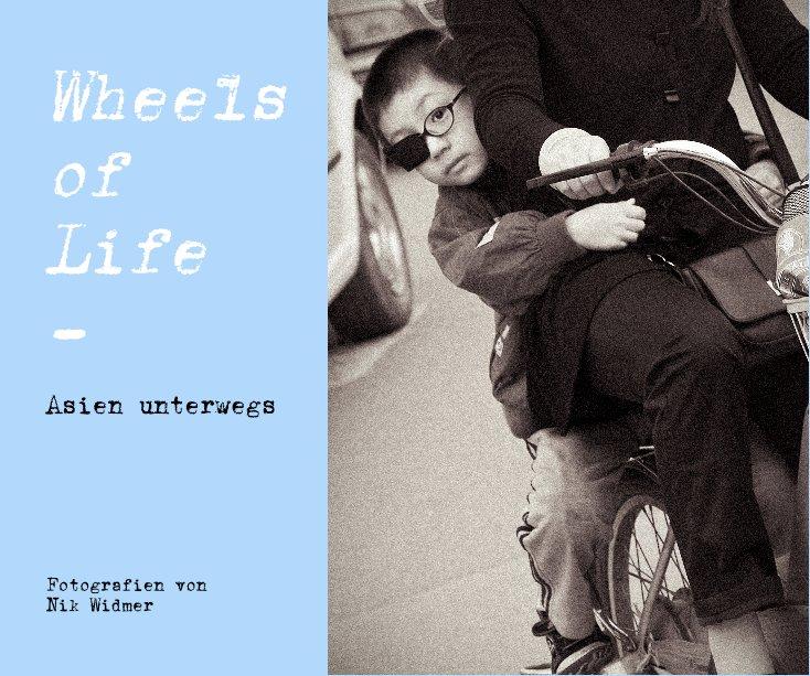 Wheels of Life nach Fotografien von Nik Widmer anzeigen