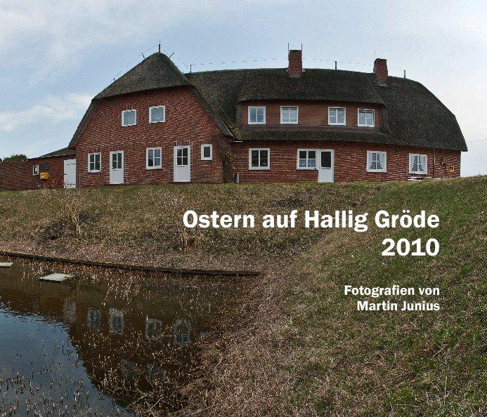 View Ostern auf Hallig Gröde 2010 by Martin Junius