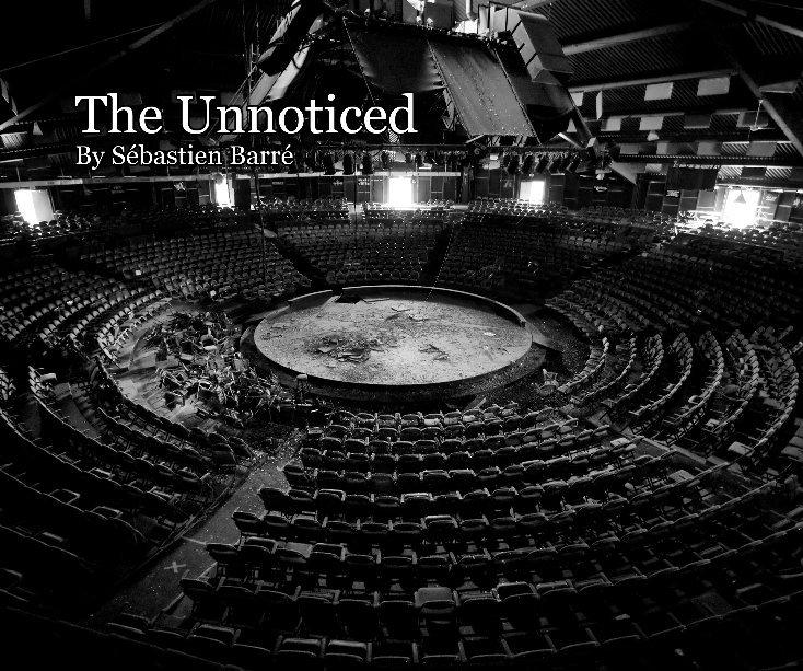 View The Unnoticed by Sébastien Barré