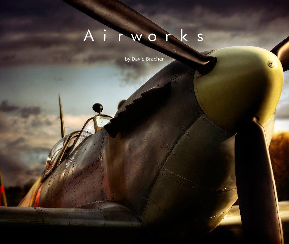 View Airworks by David Bracher