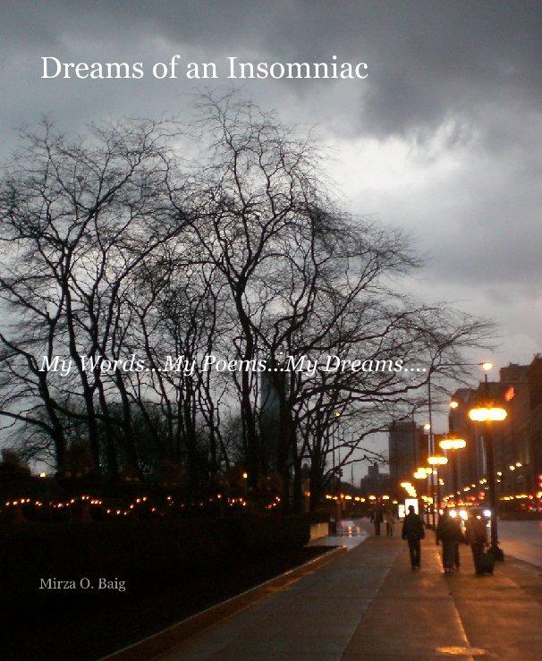 View Dreams of an Insomniac by Mirza O. Baig